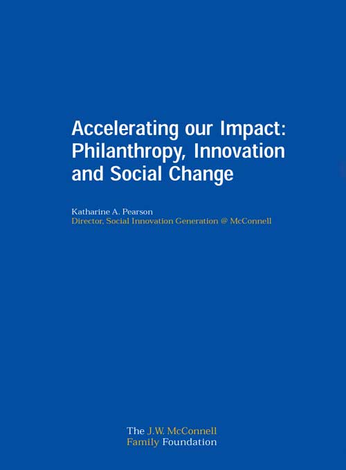 Accelerating Our Impact: Philanthropy, Innovation and Social Change, by K.A Pearson